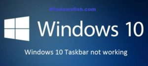 How to Fix Windows 10 Taskbar Not Working [SOLVED]