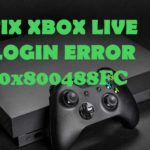 [FIXED] 0x800488FC Xbox One Sign-in Error
